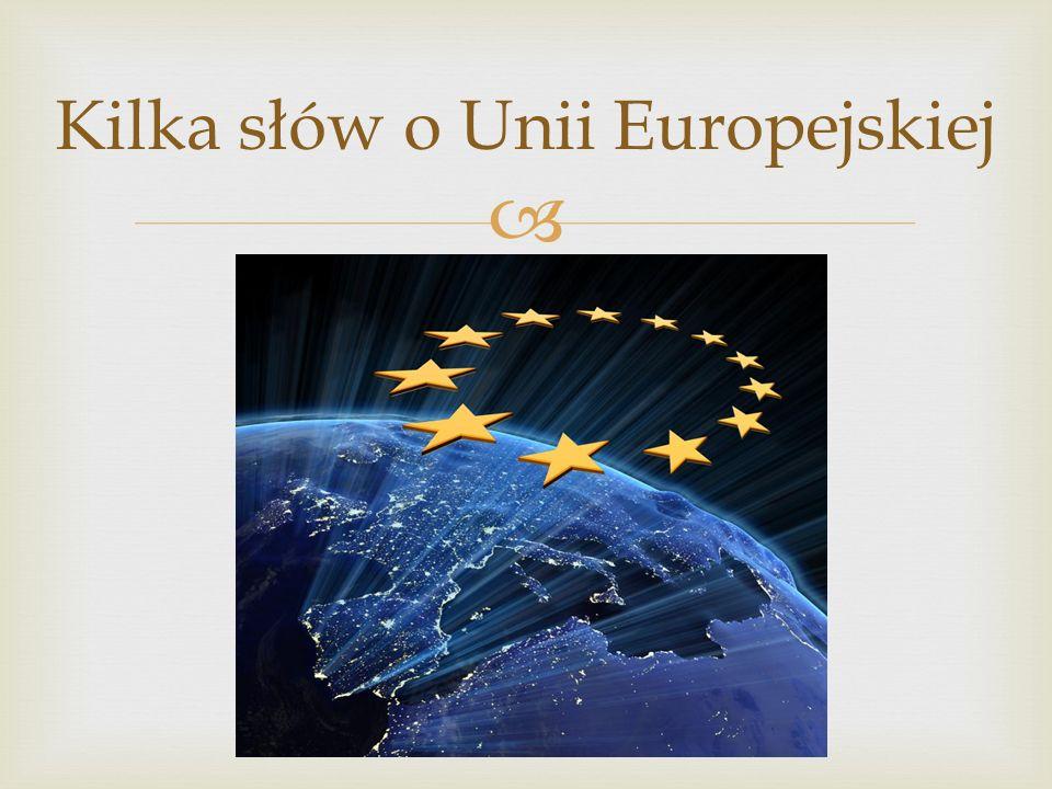 Kilka słów o Unii Europejskiej