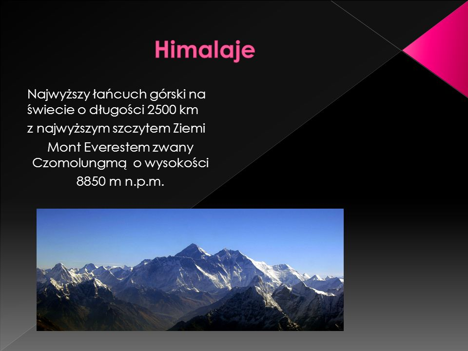 Mont Everestem zwany Czomolungmą o wysokości
