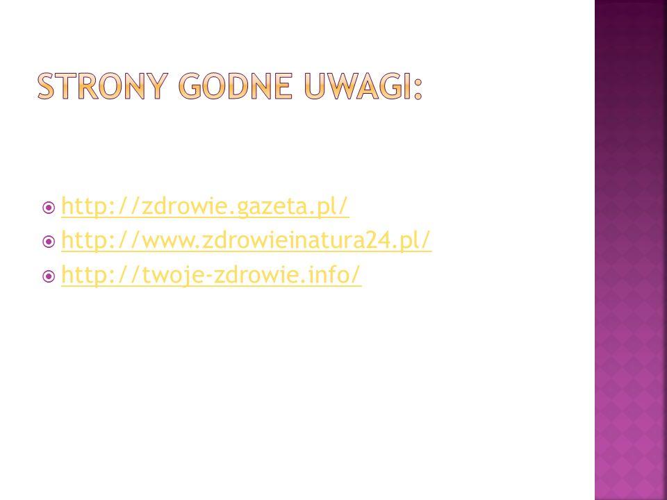 Strony godne uwagi: http://zdrowie.gazeta.pl/