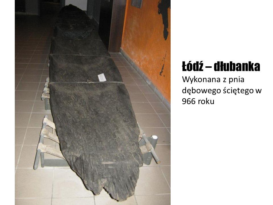 Łódź – dłubanka Wykonana z pnia dębowego ściętego w 966 roku