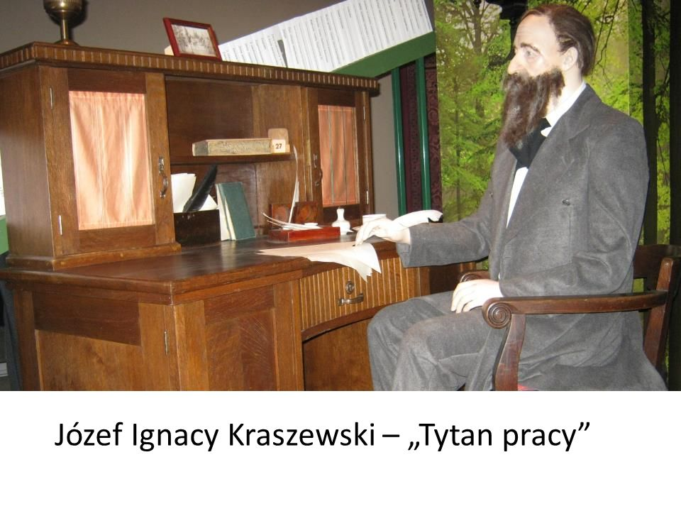 """Józef Ignacy Kraszewski – """"Tytan pracy"""