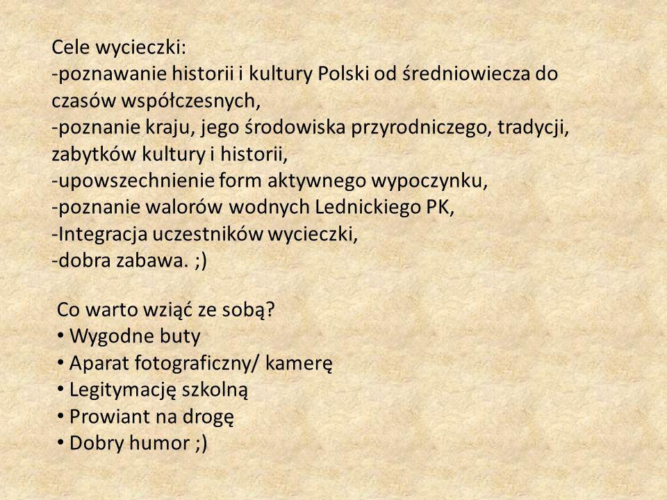 Cele wycieczki: poznawanie historii i kultury Polski od średniowiecza do czasów współczesnych,