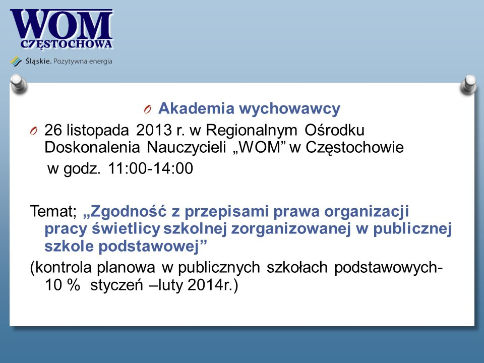 """Akademia wychowawcy 26 listopada 2013 r. w Regionalnym Ośrodku Doskonalenia Nauczycieli """"WOM w Częstochowie."""