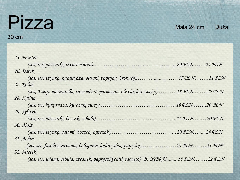 Pizza Mała 24 cm Duża 30 cm 25. Feszter