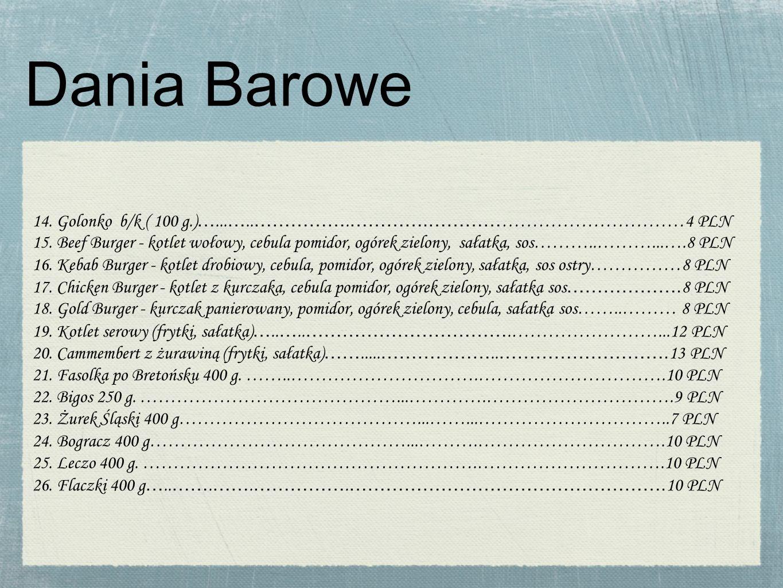 Dania Barowe 14. Golonko b/k ( 100 g.)…...…..…………….………….……………………………………4 PLN.