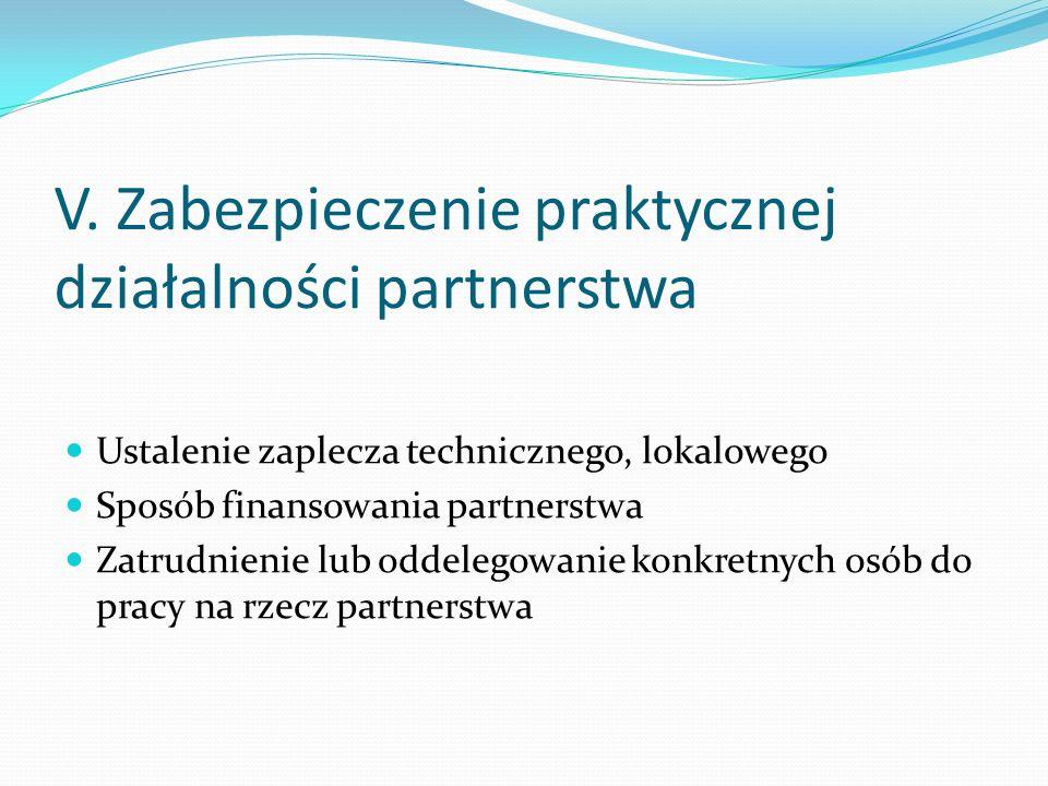 V. Zabezpieczenie praktycznej działalności partnerstwa