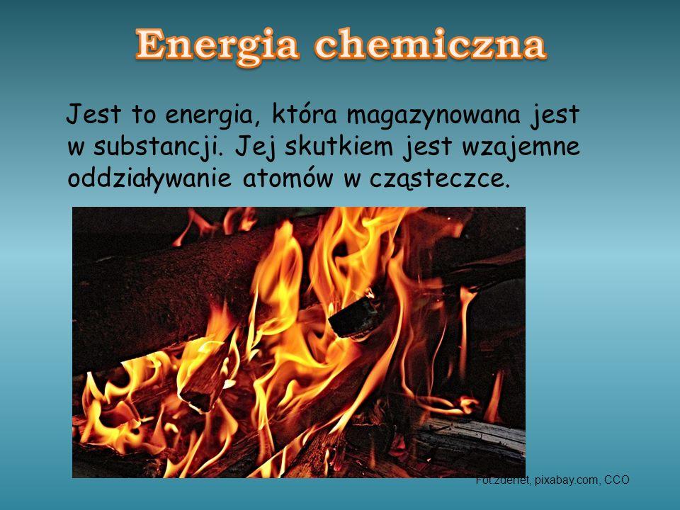 Energia chemiczna Jest to energia, która magazynowana jest w substancji. Jej skutkiem jest wzajemne oddziaływanie atomów w cząsteczce.