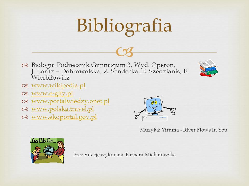 Prezentację wykonała: Barbara Michałowska