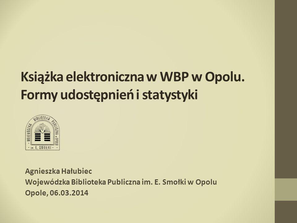 Książka elektroniczna w WBP w Opolu. Formy udostępnień i statystyki