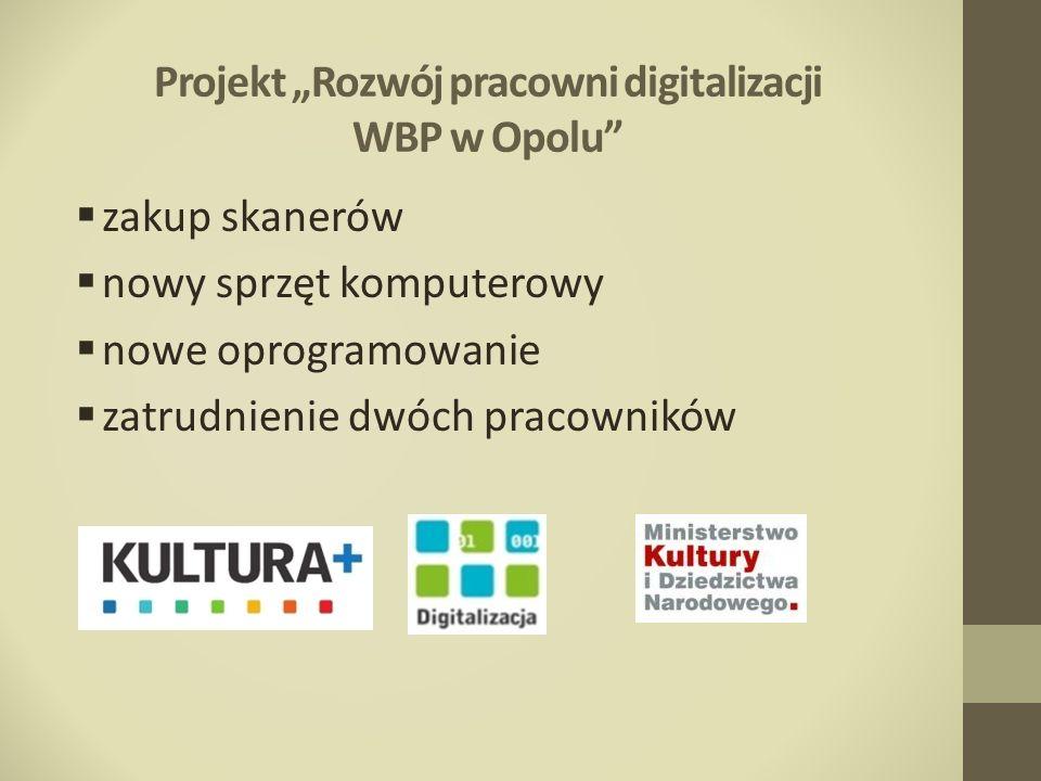 """Projekt """"Rozwój pracowni digitalizacji WBP w Opolu"""