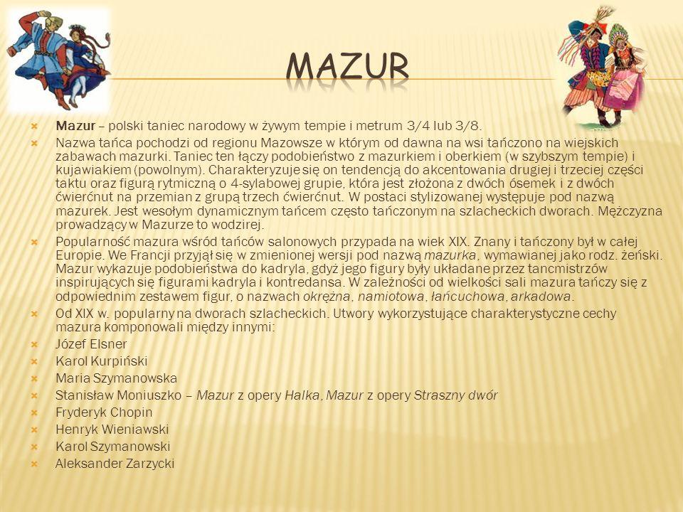 Mazur Mazur – polski taniec narodowy w żywym tempie i metrum 3/4 lub 3/8.