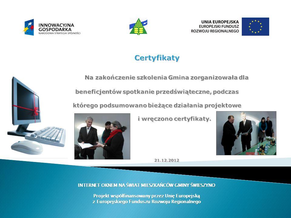 Certyfikaty Na zakończenie szkolenia Gmina zorganizowała dla beneficjentów spotkanie przedświąteczne, podczas którego podsumowano bieżące działania projektowe i wręczono certyfikaty. 21.12.2012