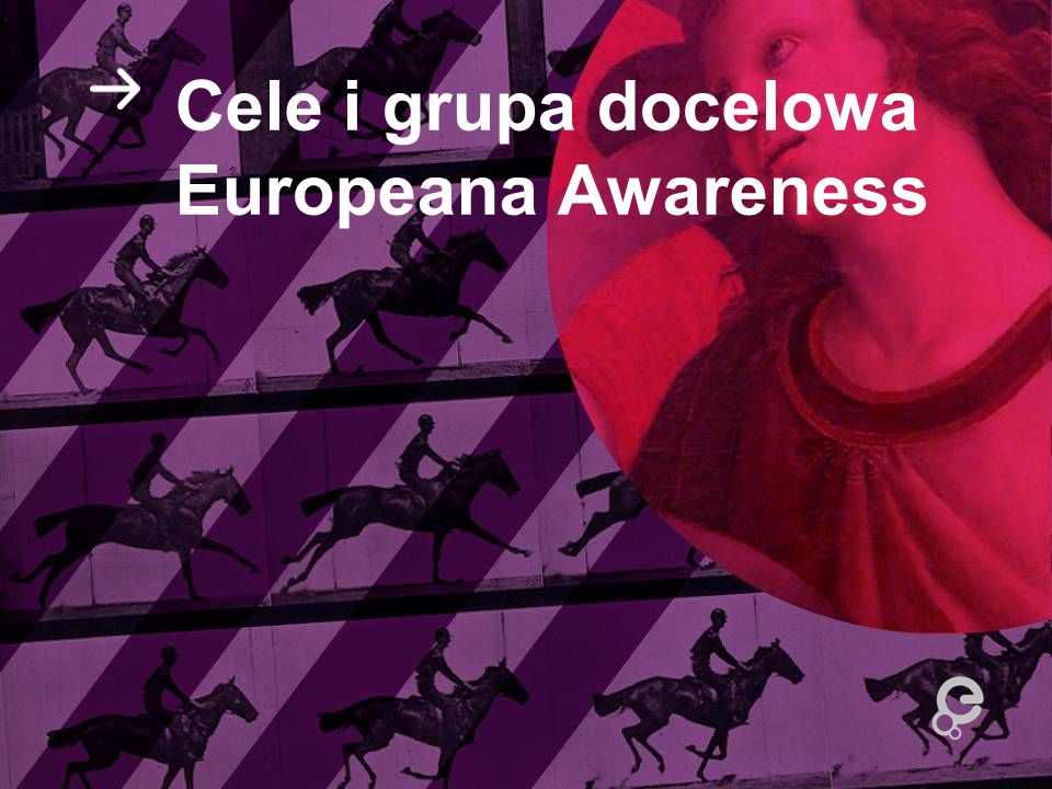 Cele i grupa docelowa Europeana Awareness
