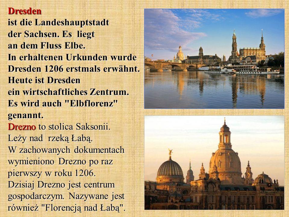 Dresden ist die Landeshauptstadt der Sachsen