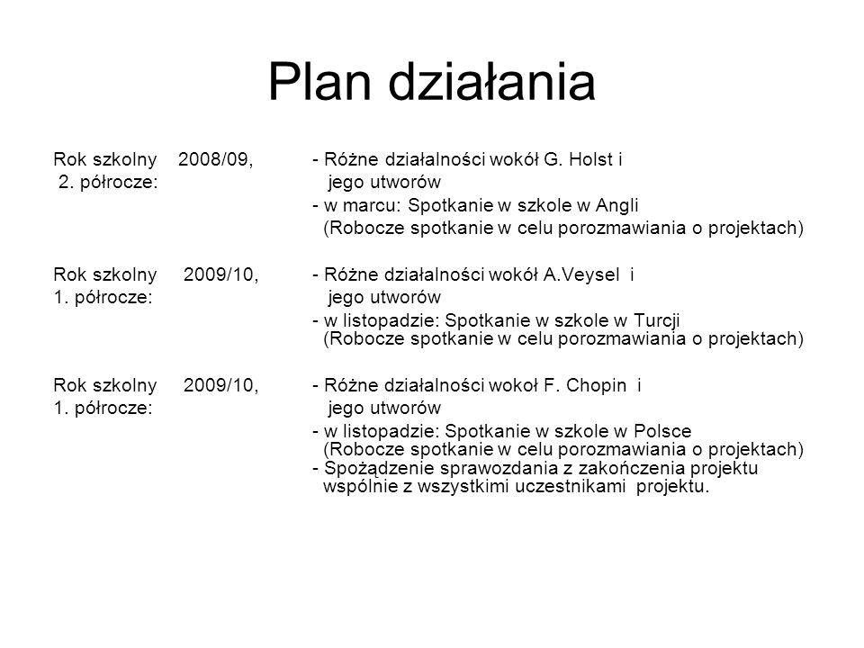 Plan działania Rok szkolny 2008/09, - Różne działalności wokół G. Holst i. 2. półrocze: jego utworów.