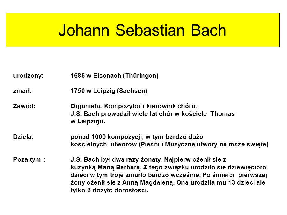 Johann Sebastian Bach urodzony: 1685 w Eisenach (Thüringen)