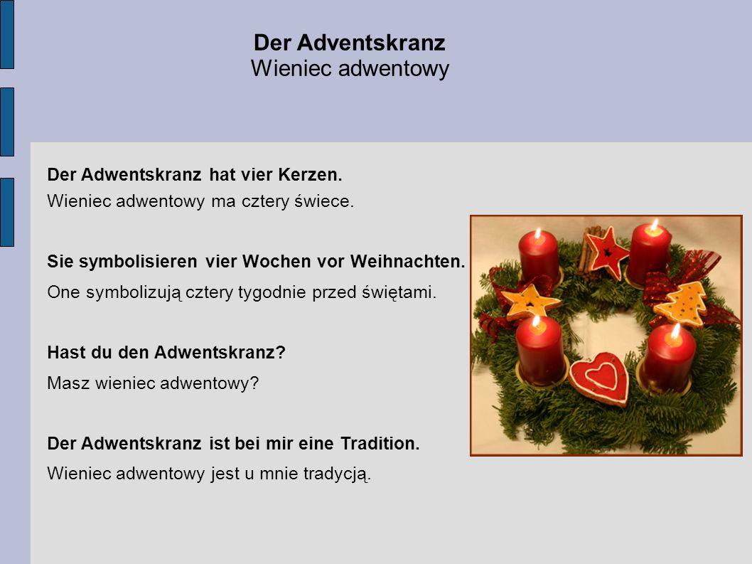 Der Adventskranz Wieniec adwentowy Der Adwentskranz hat vier Kerzen.
