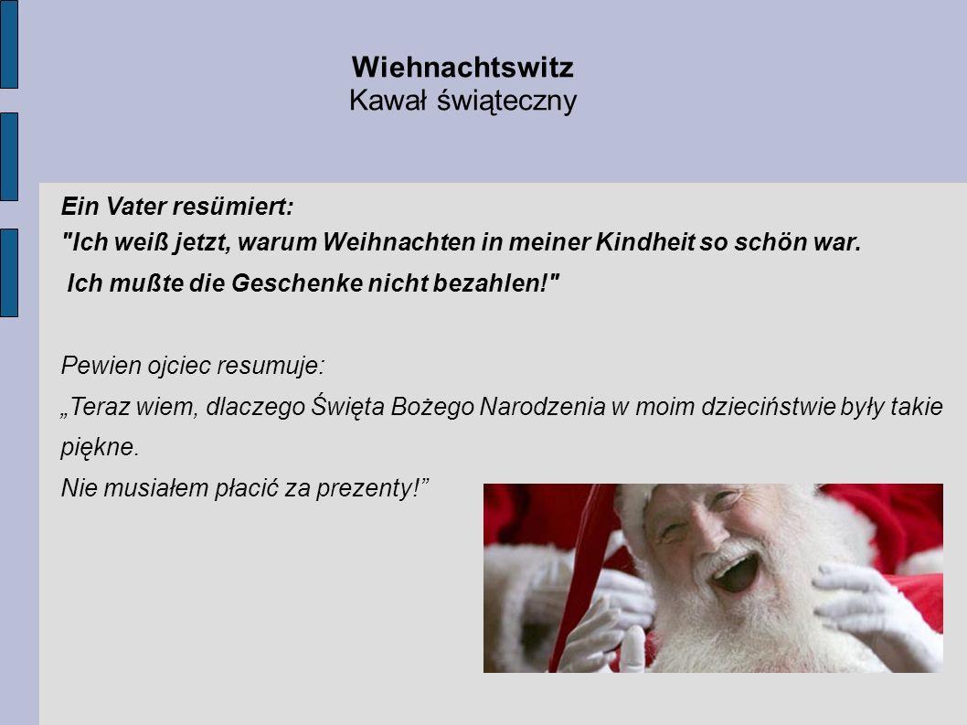 Wiehnachtswitz Kawał świąteczny Ein Vater resümiert: