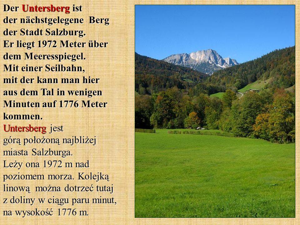Der Untersberg ist der nächstgelegene Berg der Stadt Salzburg