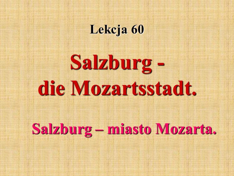 Salzburg - die Mozartsstadt.