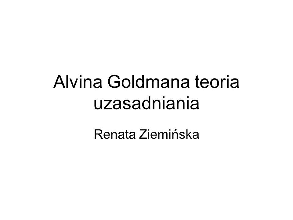 Alvina Goldmana teoria uzasadniania