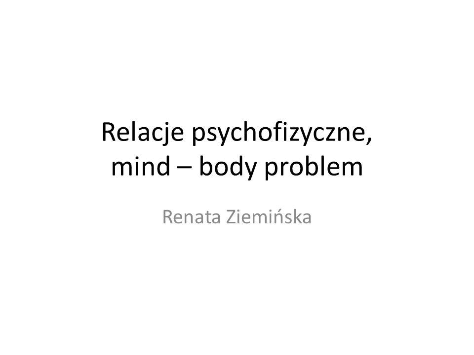 Relacje psychofizyczne, mind – body problem
