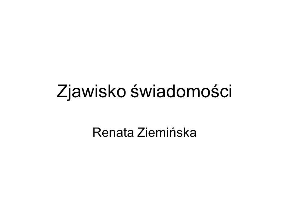 Zjawisko świadomości Renata Ziemińska