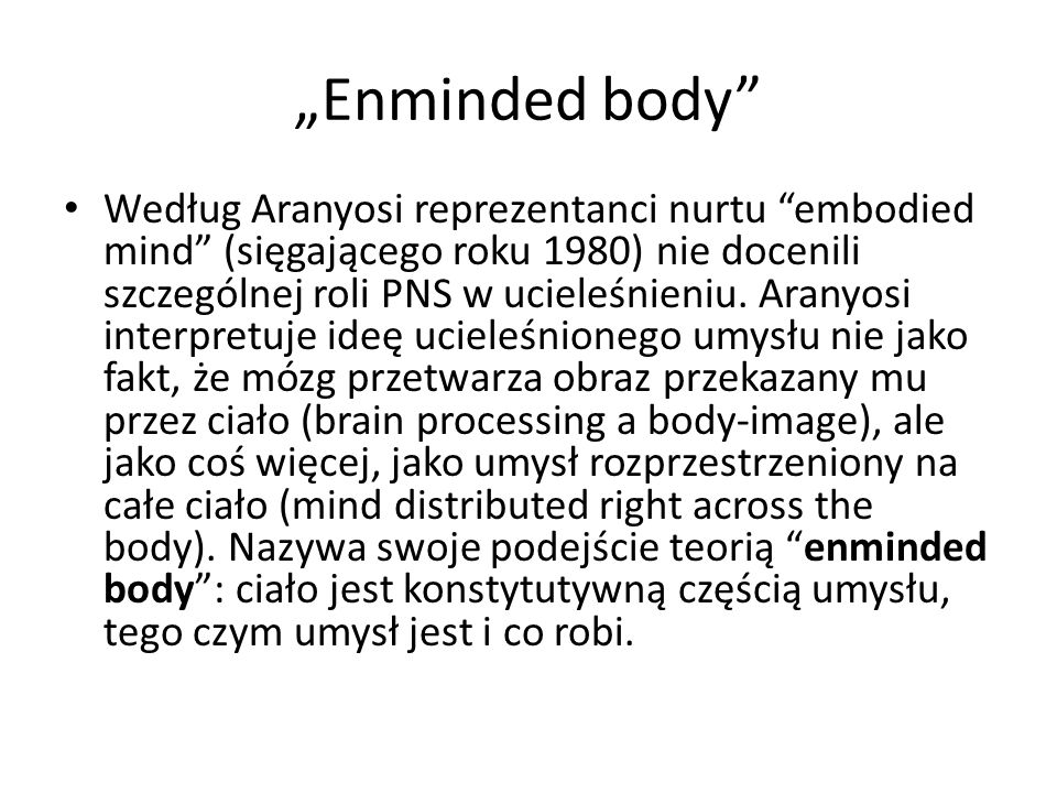 """Enminded body"