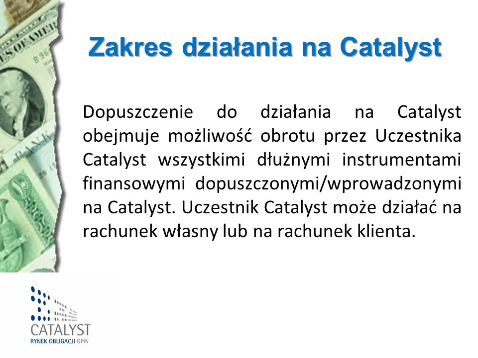 Zakres działania na Catalyst