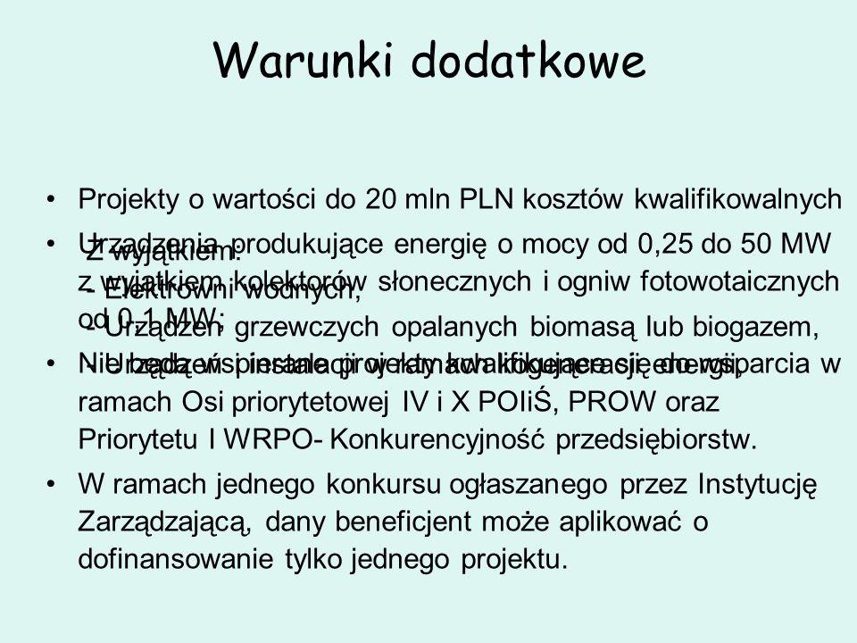 Warunki dodatkowe Projekty o wartości do 20 mln PLN kosztów kwalifikowalnych.