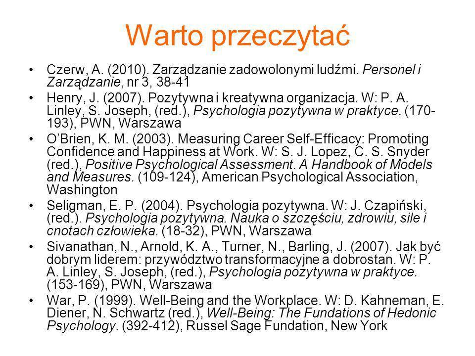 Warto przeczytać Czerw, A. (2010). Zarządzanie zadowolonymi ludźmi. Personel i Zarządzanie, nr 3, 38-41.