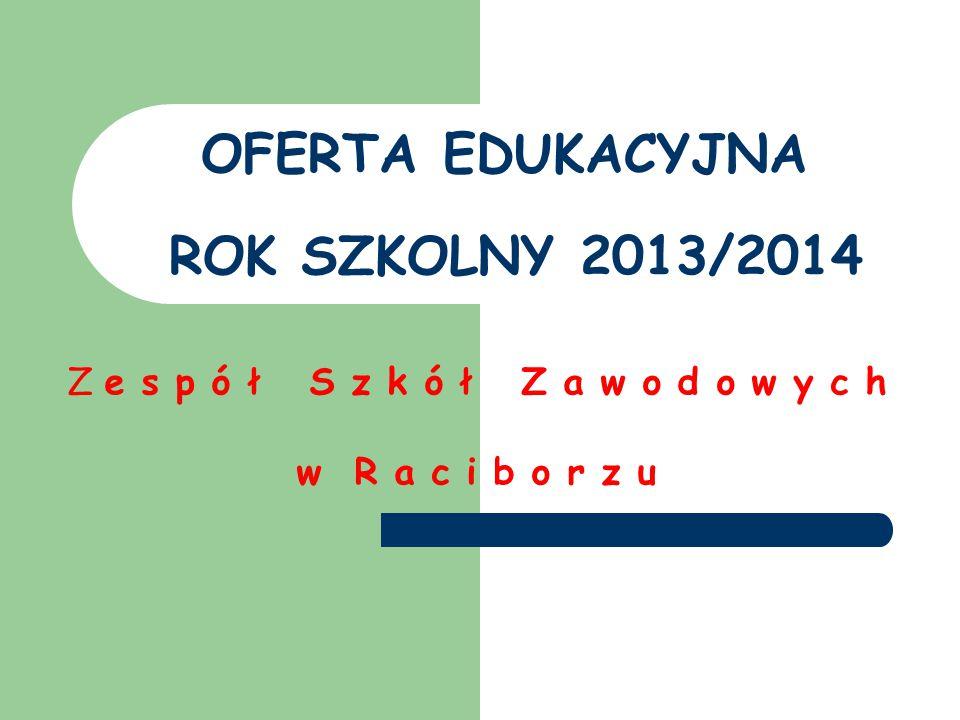 OFERTA EDUKACYJNA ROK SZKOLNY 2013/2014