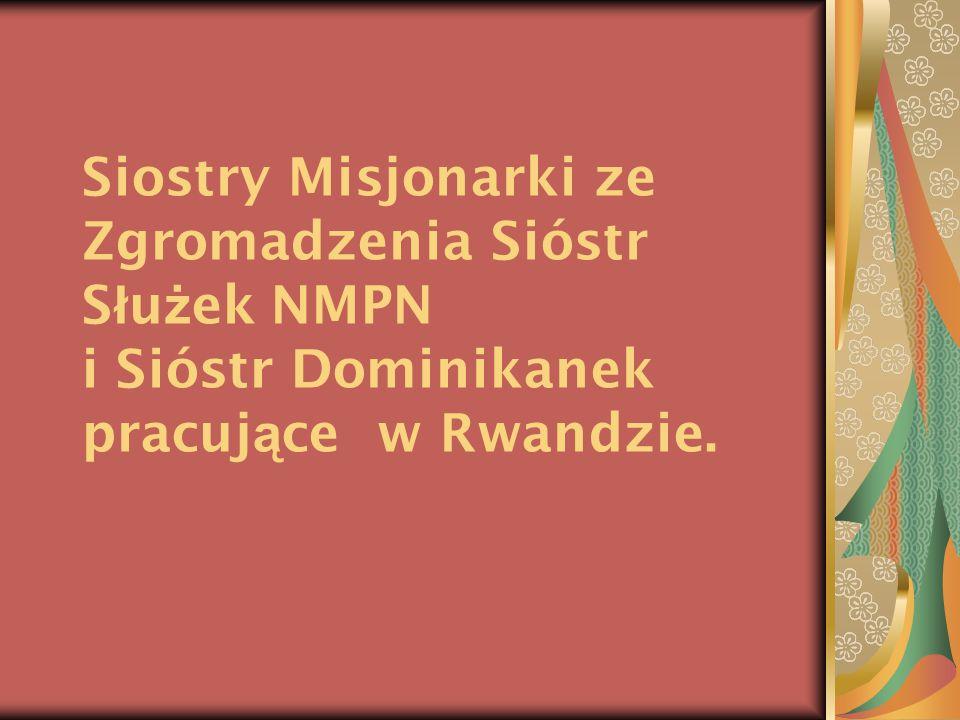 Siostry Misjonarki ze Zgromadzenia Sióstr Służek NMPN i Sióstr Dominikanek pracujące w Rwandzie.