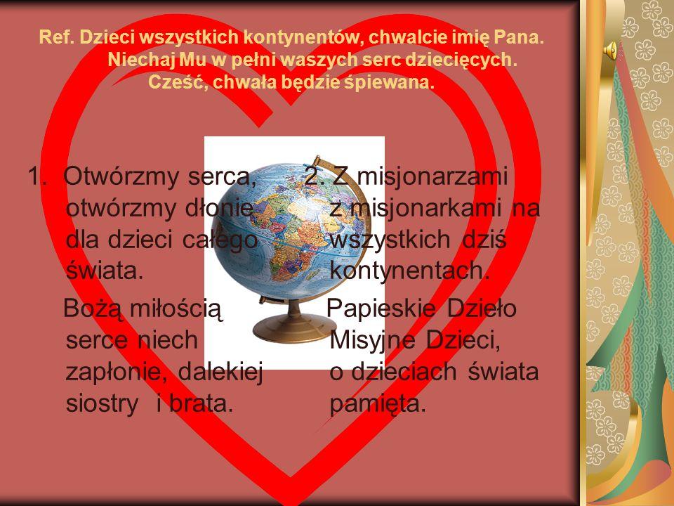 Ref. Dzieci wszystkich kontynentów, chwalcie imię Pana