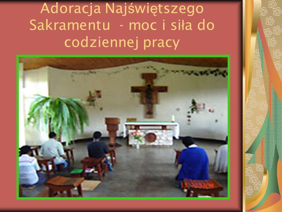 Adoracja Najświętszego Sakramentu - moc i siła do codziennej pracy