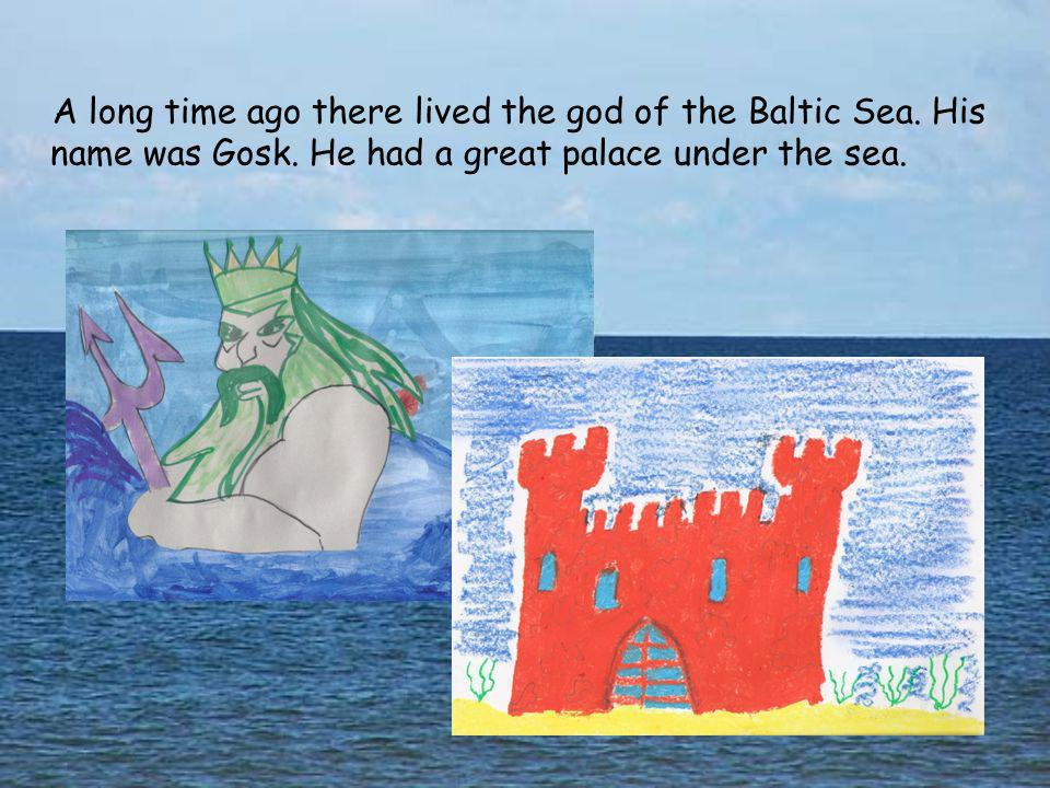 A long time ago there lived the god of the Baltic Sea