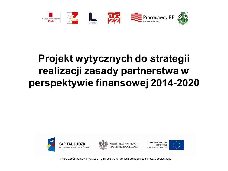 Projekt wytycznych do strategii realizacji zasady partnerstwa w perspektywie finansowej 2014-2020