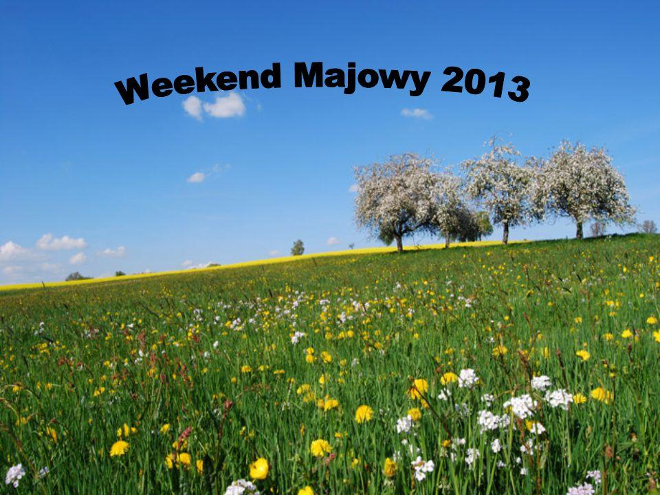 Weekend Majowy 2013
