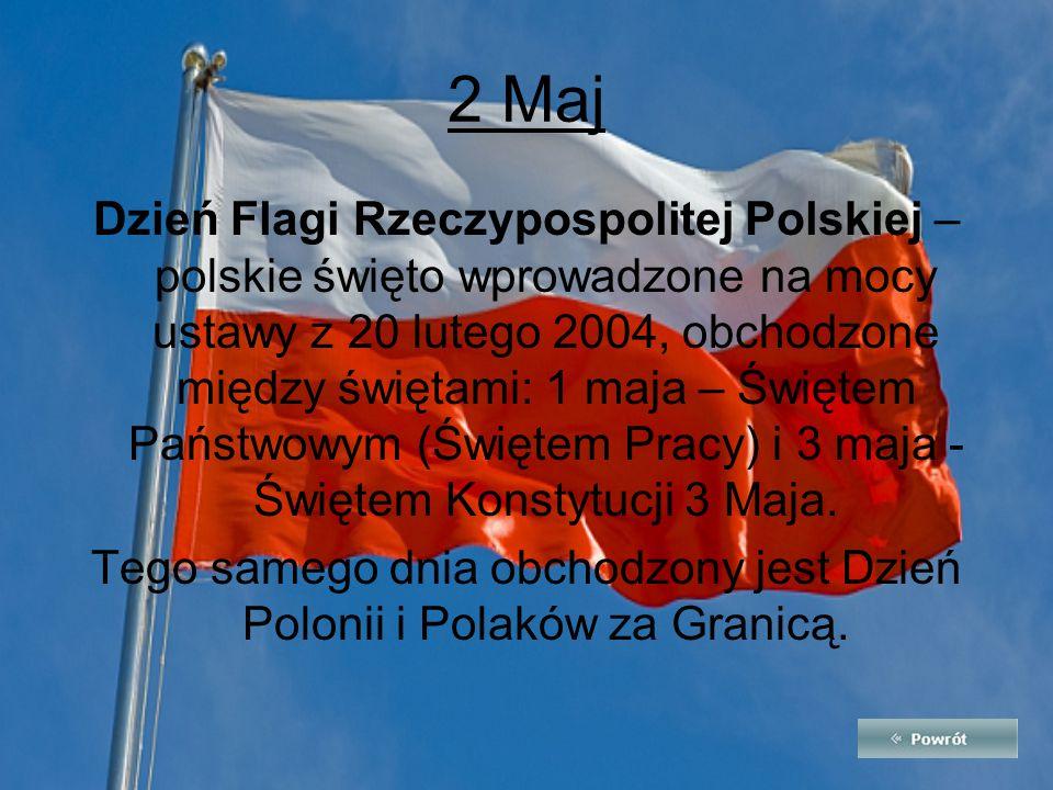 Tego samego dnia obchodzony jest Dzień Polonii i Polaków za Granicą.