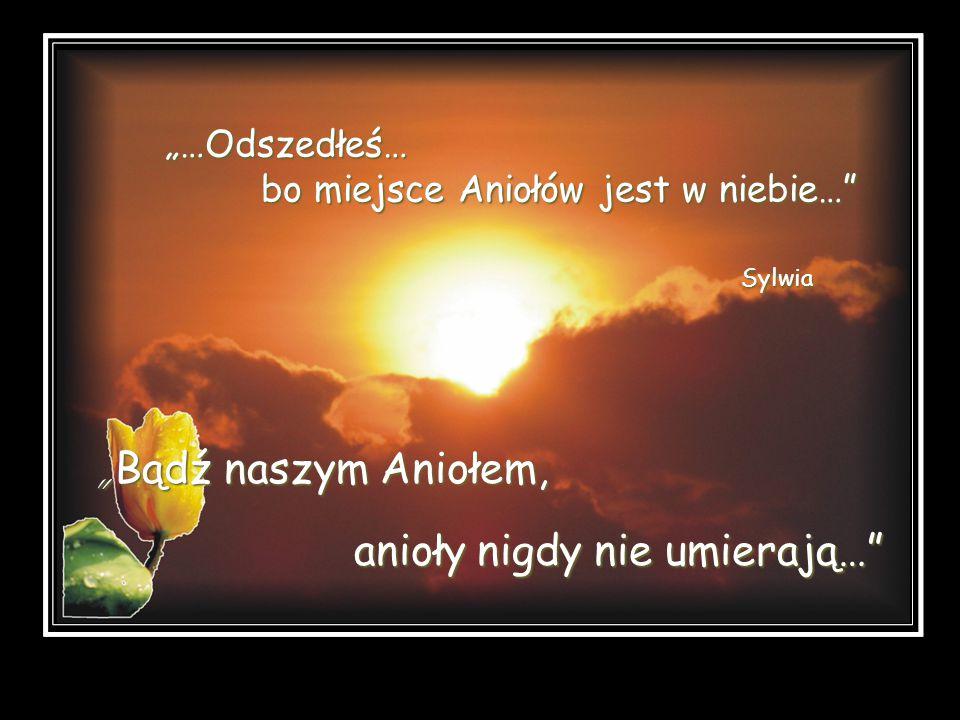 anioły nigdy nie umierają…
