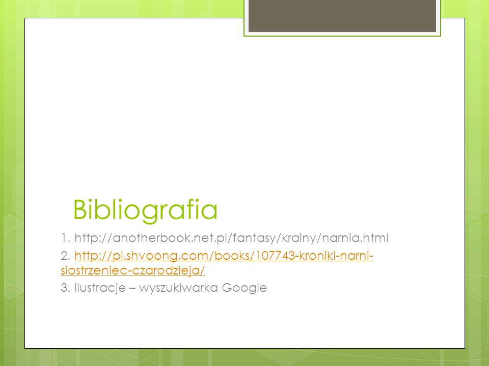 Bibliografia 1. http://anotherbook.net.pl/fantasy/krainy/narnia.html