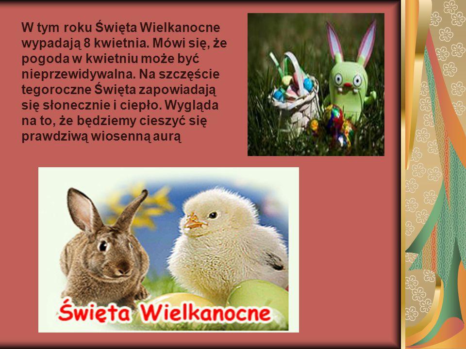W tym roku Święta Wielkanocne wypadają 8 kwietnia