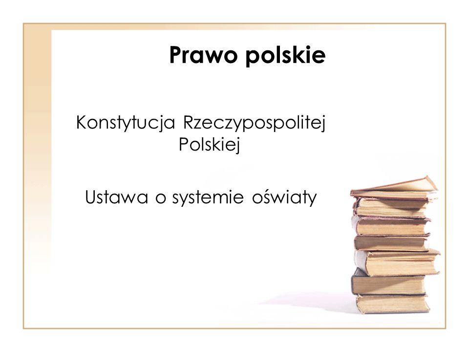 Konstytucja Rzeczypospolitej Polskiej Ustawa o systemie oświaty