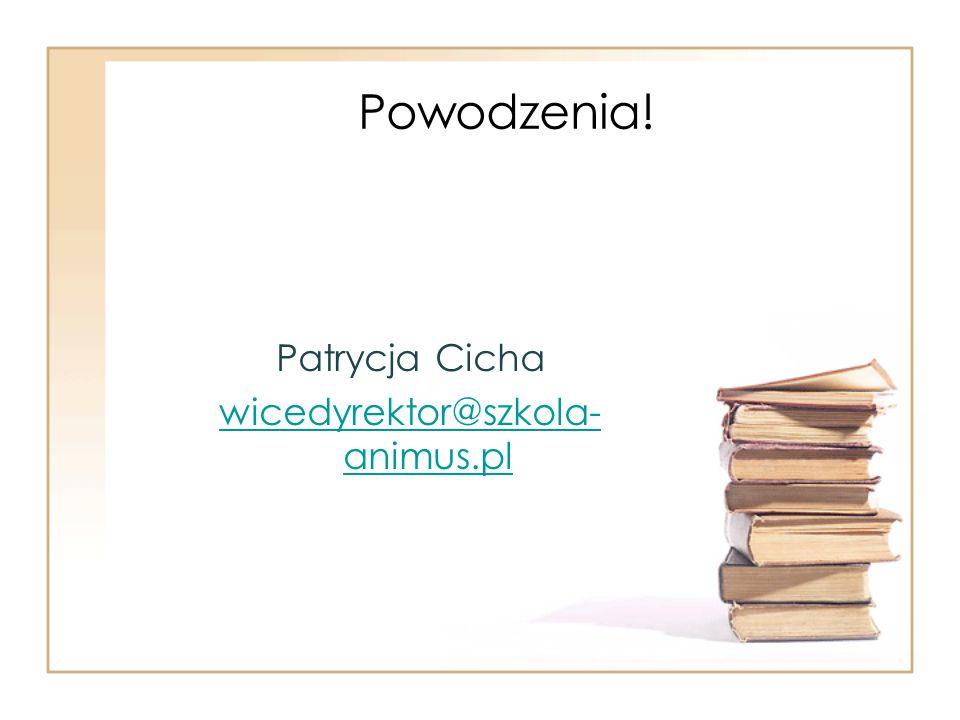 Patrycja Cicha wicedyrektor@szkola-animus.pl