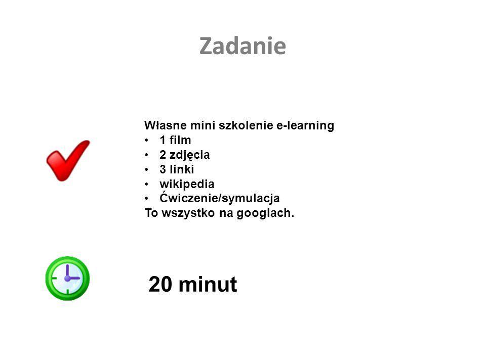 Zadanie 20 minut Własne mini szkolenie e-learning 1 film 2 zdjęcia