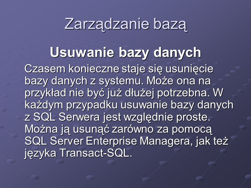 Zarządzanie bazą Usuwanie bazy danych