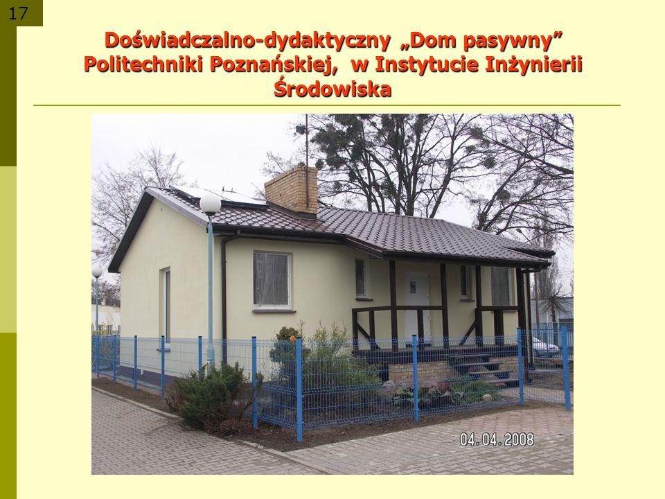"""Doświadczalno-dydaktyczny """"Dom pasywny Politechniki Poznańskiej, w Instytucie Inżynierii Środowiska"""
