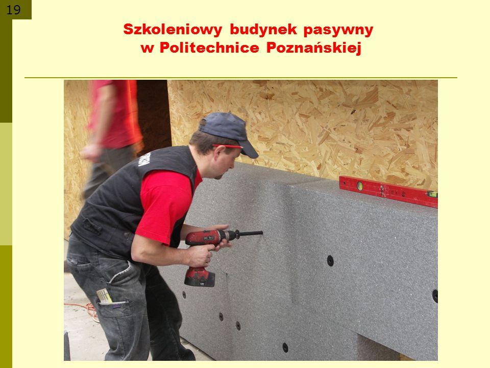 Szkoleniowy budynek pasywny w Politechnice Poznańskiej