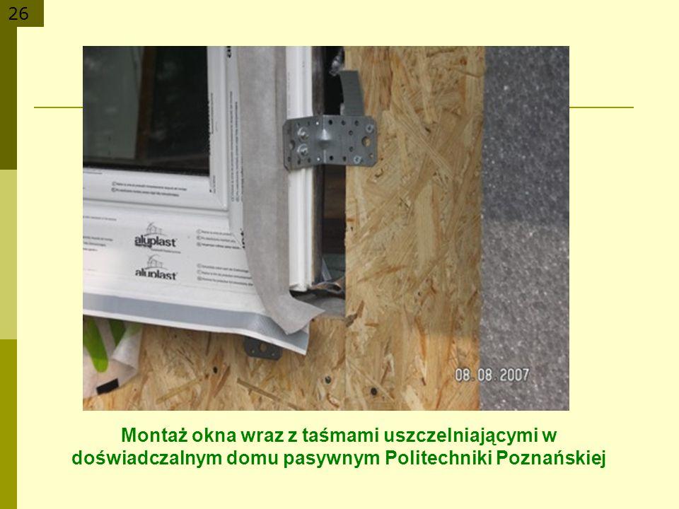 Montaż okna wraz z taśmami uszczelniającymi w doświadczalnym domu pasywnym Politechniki Poznańskiej