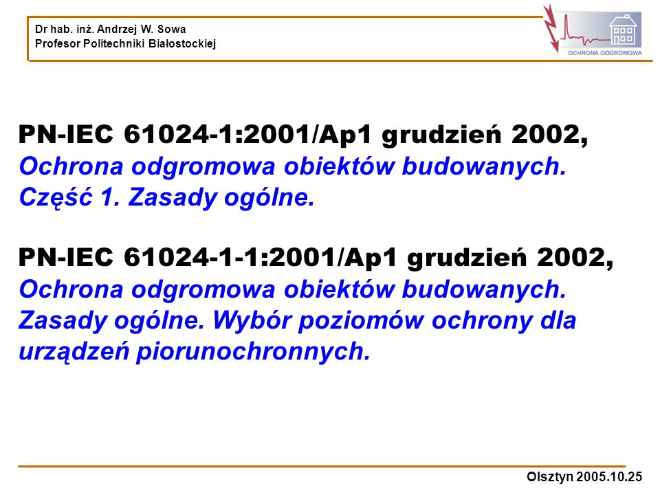 PN-IEC 61024-1:2001/Ap1 grudzień 2002, Ochrona odgromowa obiektów budowanych. Część 1. Zasady ogólne.